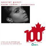 100% Canadian - Naomi Cowan (Full Interview) - Mon October16 2017
