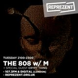 THE 808 With M - Reprezent 107.3FM - Podcast 056 - CRYPT THING (Live performance) - 05.07.16