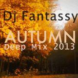 Dj Fantassy Autumn Deep Mix 2013