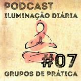 #07 - Grupo de prática | Podcast Iluminação Diária por Jigme Wangchuck