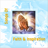 Songs Of Faith & Inspiration