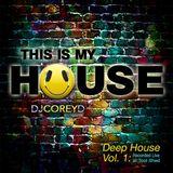 Corey D Deep House Vol. 1  LIVE AT TOOL SHED