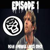 Episode I Dean Ambrose Loves Cider