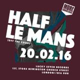 MORE DOWNSTAIRS February Selection#2 w/ Half Le Mans