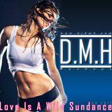 DMH - Live Is A Wild Sundance