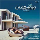 Milkshake Lounge Ibiza - VOL1 compiled by Jordi Román