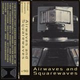 AIRWAVES AND SQUAREWAVES C90 by Moahaha