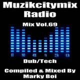 Marky Boi - Muzikcitymix Radio Mix Vol.69 (Dub/Tech)