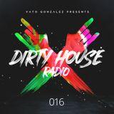 Dirty House Radio #016