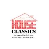 Kei Sugano (Dazzle Drums) House Classics Mixshow 5.24.17