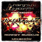 Rowdy Ruckus Mixshow. Edition 34
