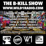 THE B-KILL SHOW ep 52 - Underground HH Mix
