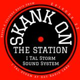 Skank on the Station Episode 22 I Tal Storm at Hot Radio Labs. Galway Ireland