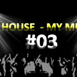 My House My Music #03