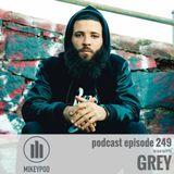 MikeyPod 249 | Vegan Rapper Grey