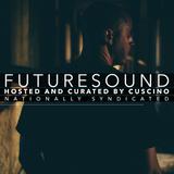 FutureSound with CUSCINO | Episode 050 (Orig. Air Date: 05.14.2016)