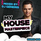 DJ GeneriS - My House Masterpiece - March 2018