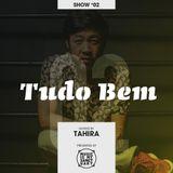 TUDO BEM #02 - Hosted by Tahira
