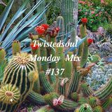 Twistedsoul Monday Mix #137