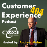 CX404 Ep.001 Inauguration of Customer Experience 404 Podcast