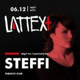 06.12.2013 LATTEX+ pres. STEFFI
