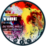 Afrobeats - Vibe with Dj Yung Milli