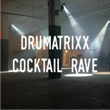 Drumatrixx - Cocktail Rave