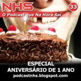 NHS - 33 - Especial de 1 Ano!!!