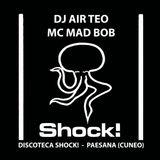 SHOCK! - Paesana (CN) - DJ AIR TEO & MC MAD BOB - 08.10.2011