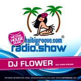DJ FLOWER aka Virag Voksan in the Mix (Haiti Groove Radioshow) 08-2016