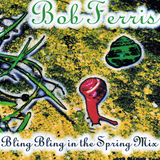 Bob Ferris - Bling Bling in the Spring (2005)