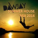 Dawjay - Summer house Mix 2014