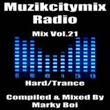 Marky Boi - Muzikcitymix Radio Mix Vol.21 (Hard/Trance)