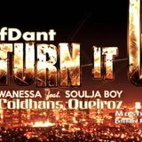 Wanessa Ft. Soulja Boy - Turn It Up (RaufDant and Coldhans Queiroz Mashup Extended Remix)