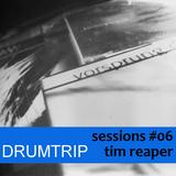 Sessions #06 - Tim Reaper