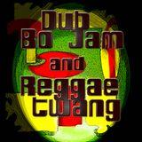 Dub Bo Jam & Reggae Twang