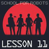 School for Robots Lesson 11
