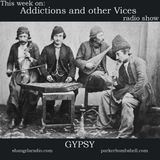 Addictions and other Vices Bonus Podcast-Gypsy