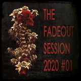 The Fadeout Session: 2020 #01