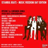 Istanbul Beats EP16 - Censored songs in Turkiye Vol. 1