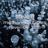 Steve D - Methane Bubbles (November 2016)