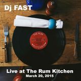 Dj FAST - Live at The Rum Kitchen (March 20, 2015)