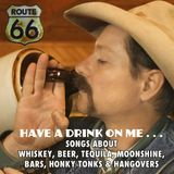 Route 66 - Show 97 ''Have a Drink on Me . . .''