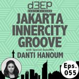 Eps. 055 : Jakarta Innercity Groove with Andezzz