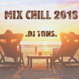 MIX CHILL 2018 - DJ TONS