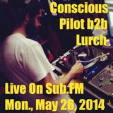 Conscious Pilot b2b Lurch - Sub.FM - May 26th, 2014