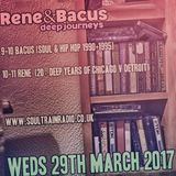 Rene & Bacus - Deep Journeys Pt 7 - Soultrain Radio LIVE ON AIR - 29th MARCH 2017 2017