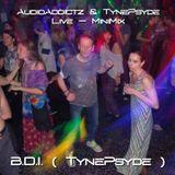 AudioAddictz And TynePsyde Live - BDI ( TynePsyde ) - MiniMix
