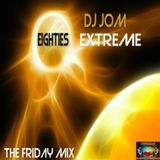 EXTREME 80'S - The Friday Mix