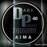 Dark Underground Podcast 046 - AIMA